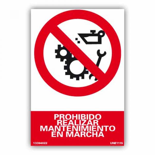"""Señal """"Prohibido Realizar Mantenimiento en Marcha"""""""