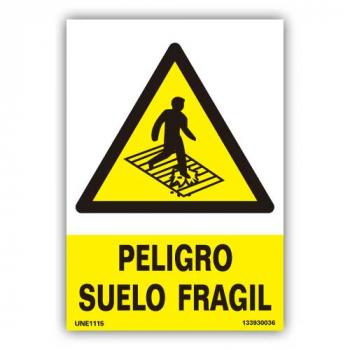 "Señal  ""Peligro Suelo Frágil"""