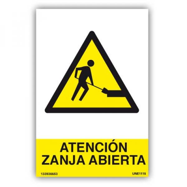 Señal ¡Atención¡ Zanja Abierta